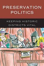 Preservation Politics : Keeping Historic Districts Vital - Bill Schmickle