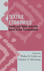 Textile Economies : Power and Value from the Local to the Transnational