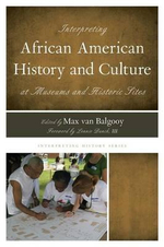 Interpreting African American History and Culture at Museums and Historic Sites : Interpreting History