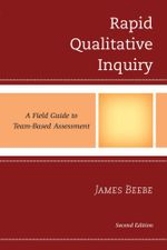 Rapid Qualitative Inquiry : A Field Guide to Team-Based Assessment - James Beebe