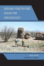 Ground-Penetrating Radar for Archaeology - Lawrence B. Conyers
