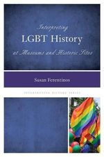 Interpreting LGBT History at Museums and Historic Sites - Susan Ferentinos