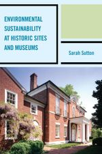 Environmental Sustainability at Historic Sites and Museums - Sarah Sutton