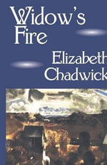 Widow's Fire - Elizabeth Chadwick