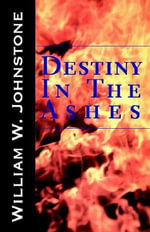 Destiny in the Ashes - William W Johnstone