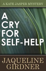 A Cry for Self-Help - Jaqueline Girdner
