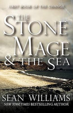The Stone Mage & the Sea (First Book of the Change) - Professor Sean Williams