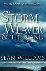 The Storm Weaver & the Sand (Third Book of the Change) - Professor Sean Williams