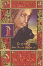 Rosemary for Remembrance : The Janna Mysteries 1 - Felicity Pulman