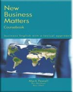 New Business Matters : Business English with a Lexical Approach - Mark Powell