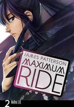 Maximum Ride :  Manga Volume 2 : Maximum Ride Series - James Patterson