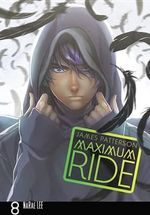 Maximum Ride : The Manga, Vol. 8 - James Patterson