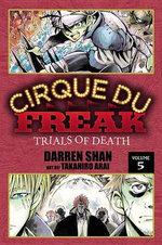 Cirque Du Freak: The Manga, Vol. 5: Trials of Death : The Manga, Vol. 5: Trials of Death - Darren Shan