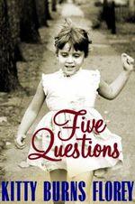 Five Questions - Kitty Burns Florey