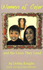 Women of Color and the Lives They Lead - Debra Knight