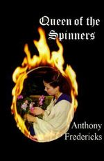 Queen of the Spinners - Anthony Fredericks