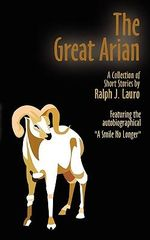 Great Arian :  A Collection of Short Stories - Ralph J. Lauro