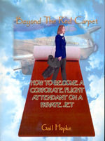 Beyond the Red Carpet : How to Become a Corporate Flight Attendant on a Private Jet - Gail Hopke