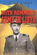 With Rommel's Army in Libya - Laszlo Almasy