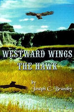 Westward Wings the Hawk - Joseph C. Bransby