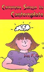 Common Sense to Contemplate - Joan Rush