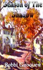 Season of the Shadow - Bobbi Groover