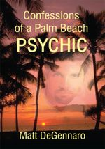 Confessions of a Palm Beach Psychic - Matt Degennaro