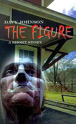 The Figure : A Short Story - Davy Johnson