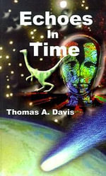 Echoes in Time - Thomas   A. Davis