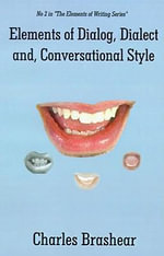 Elements of Dialog, Dialect, and Conversational Style - Charles Brashear