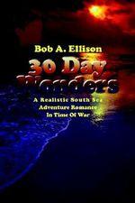 30 Day Wonders - Bob A. Ellison