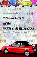 Ins and Outs of the Used Car Business : How to Buy Without Getting Screwed - Esquire Jeff a. Connelly