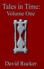Tales in Time : Volume One the Bridge Over the Edge of Time and Trolamahr's Blackberries-Trapped in Time - David Rucker