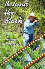 Behind the Mask - Peggye Swenson