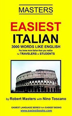 Easiest Italian : For Travelers and Students - Robert Masters