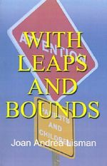 With Leaps and Bounds - Joan Andrea Lisman
