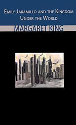 Emily Jaramillo and the Kingdom Under the World - Margaret King
