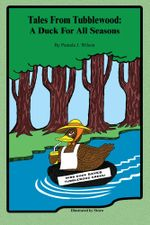Tales From Tubblewood : A Duck For All Seasons - Pamela J. Wilson