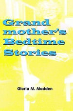 Grandmother's Bedtime Stories - Gloria M. Madden