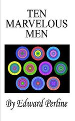 Ten Marvelous Men - Edward Perline