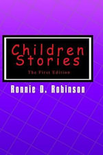 Children Stories : The First Edition - Ronnie D. Robinson