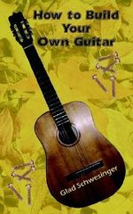 How to Build Your Own Guitar : The Mortgage Guide & Home Financing Resources Exce... - Glad Schwesinger