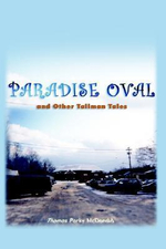 Paradise Oval :  And Other Tallman Tales - Thomas Porky McDonald