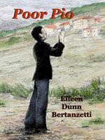 Poor Pio - Eileen Dunn Bertanzetti