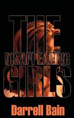 The Disappearing Girls - Darrell Bain