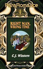 Right Man, Wrong Time / A Star in the Earth, Pararomance #1 - C J Winters
