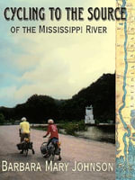 Cycling to the Source of the Mississippi River - Barbara Mary Johnson
