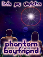 Phantom Boyfriend - Linda Joy Singleton