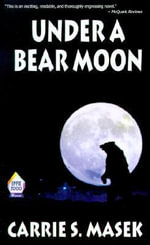 Under a Bear Moon - Carrie S. Masek