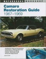 Camaro Restoration Guide 1967-69 : Authentic Restoration Guide - Jason Scott